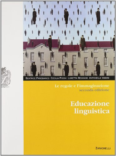 Le regole e l'immaginazione. Educazione linguistica. Con: Panebianco, Beatrice