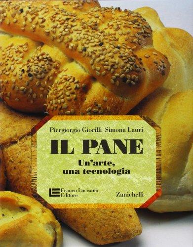 9788808243249: Il pane. Un'arte, una tecnologia