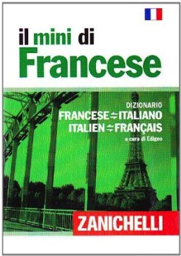 9788808244321: Il mini di francese. Dizionario francese-italiano, italiano-francese MINI FRENCH & ITALIAN DICTIONARY - Mini Dictionnire Francais et Italien (Italian Edition)
