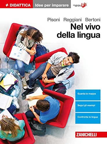 9788808330253: Nel vivo della lingua. Grammatica, lessico e comunicazione. Idee per imparare. Per le Scuole superiori
