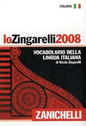 Lo Zingarelli 2007. Vocabolario della lingua italiana: Zingarelli, Nicola