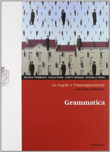 Le regole e l'immaginazione. Grammatica. Con espansione: Panebianco, Beatrice