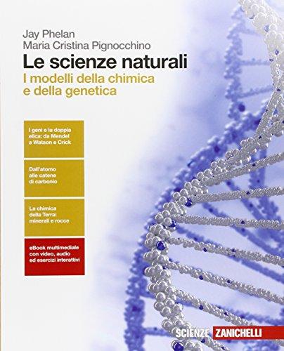 9788808337733: Le scienze naturali. I modelli della chimica e della genetica. Per le Scuole superiori. Con e-book. Con espansione online