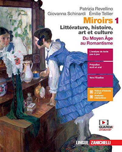 9788808420589: Miroirs. Littérature, histoire, art et culture. Con Fiches. Per le Scuole superiori. Con e-book. Con espansione online. Du moyen âge au Romantisme (Vol. 1)