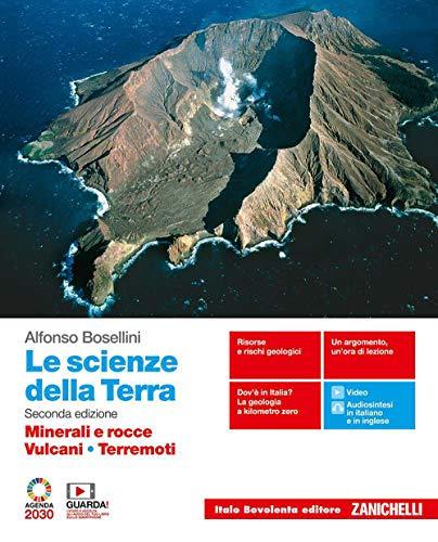 9788808423962: Le scienze della Terra. Minerali e rocce, Vulcani, Terremoti. Per il secondo biennio delle Scuole superiori. Con e-book. Con espansione online