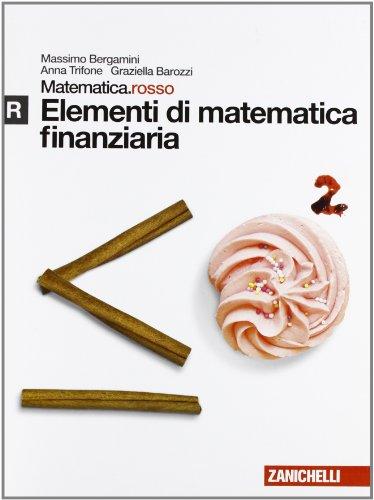 Matematica.rosso. Modulo R. Elementi di matematica finanziaria.: Bergamini, Massimo