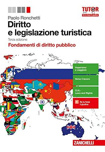 9788808442130: Diritto e legislazione turistica. Fondamenti di diritto pubblico. Per le Scuole superiori. Con aggiornamento online