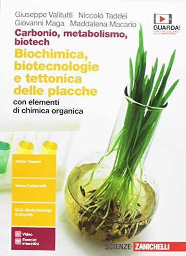 9788808502742: Carbonio, metabolismo, biotech. Biochimica, biotecnologie e tettonica delle placche con elementi di chimica organica. Per le Scuole superiori. Con Contenuto digitale (fornito elettronicamente)