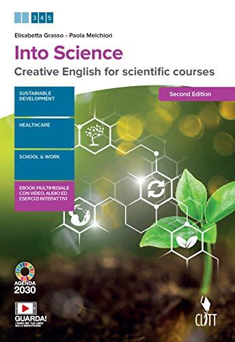 9788808520234: Into science. Creative English for scientific course. Per le Scuole superiori. Con e-book. Con espansione online