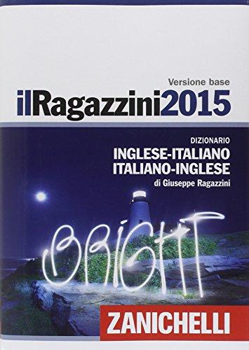 9788808600820: Il Ragazzini 2015. Dizionario inglese-italiano, italiano-inglese. Con aggiornamento online (Multilingual Edition)
