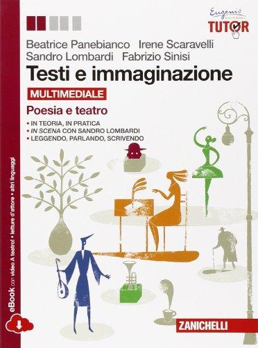 9788808601155: Testi e immaginazione. Poesia-Teatro. Per le Scuole superiori. Con e-book. Con espansione online