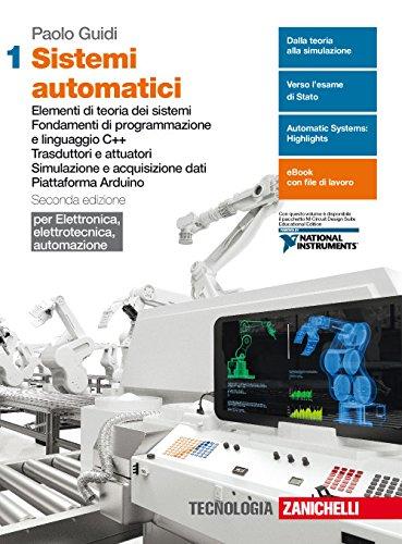 9788808620934: Sistemi automatici. Per le Scuole superiori. Con Contenuto digitale (fornito elettronicamente). Elementi di teoria dei sistemi. Fondamenti di ... dati. Piattaforma Arduino (Vol. 1)