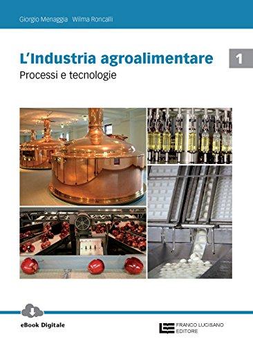 9788808621214: L'industria agroalimentare. Per le Scuole superiori. Con Contenuto digitale (fornito elettronicamente). Processi e tecnologie (Vol. 1)