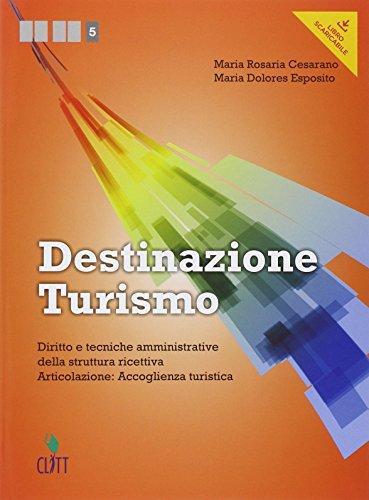 9788808635075: Destinazione turismo. Diritto e tecniche amministrative della struttura ricettiva. Articolazione: Accoglienza... Con espansione online. Per le Scuole superiori