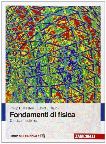 Fondamenti di fisica. Con Contenuto digitale (fornito: Philip R. Kesten;