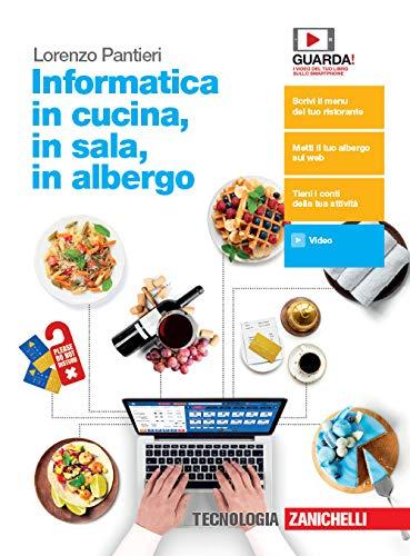9788808720474: Informatica in cucina, in sala, in albergo. Per le Scuole superiori. Con e-book. Con espansione online