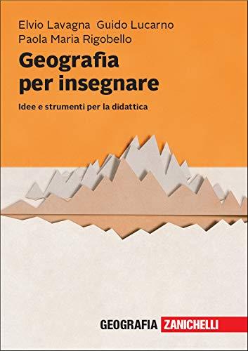 9788808720528: Geografia per insegnare. Idee e strumenti per la didattica