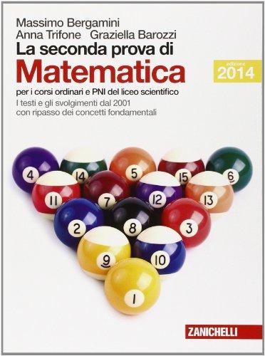 9788808834652: La seconda prova di matematica. Per le Scuole superiori