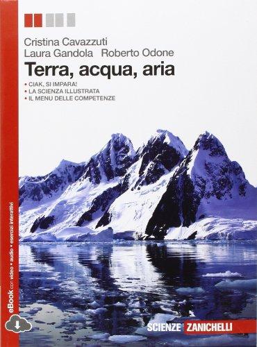 9788808834928: Terra, acqua, aria. Per le Scuole superiori. Con e-book. Con espansione online