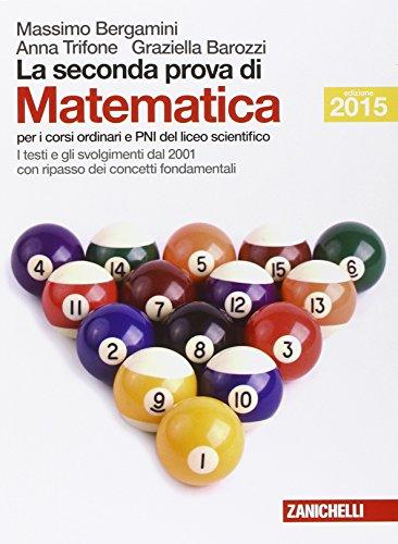 9788808836359: La seconda prova di matematica. Per le Scuole superiori