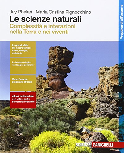 9788808837721: Le scienze naturali. Complessità e interazioni nella Terra e nei viventi. Per le Scuole superiori. Con Contenuto digitale (fornito elettronicamente)