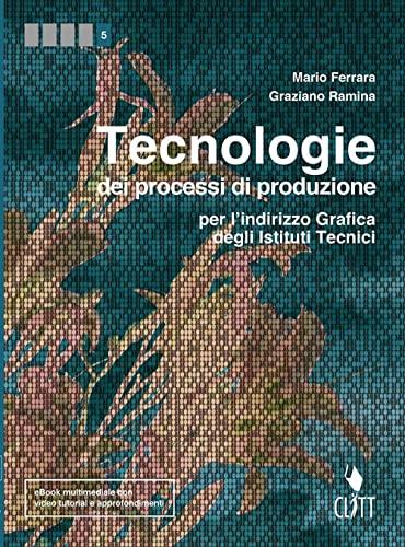 9788808837875: Tecnologie dei processi di produzione per l'indirizzo grafico degli istituti tecnici. Per le Scuole superiori. Con Contenuto digitale (fornito elettronicamente)