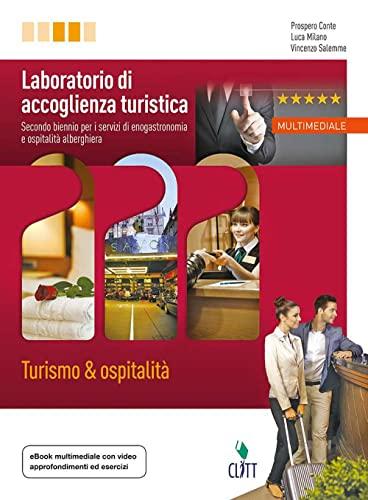 9788808911797: Laboratorio di accoglienza turistica. Turismo & ospitalità. Per le Scuole superiori. Con Contenuto digitale (fornito elettronicamente)
