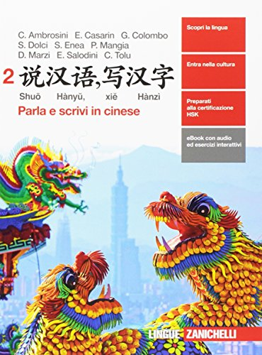 9788808913265: Shuo Hànyu, xie Hànzì. Parla e scrivi in cinese. Per le Scuole superiori. Con e-book. Con espansione online (Vol. 2)