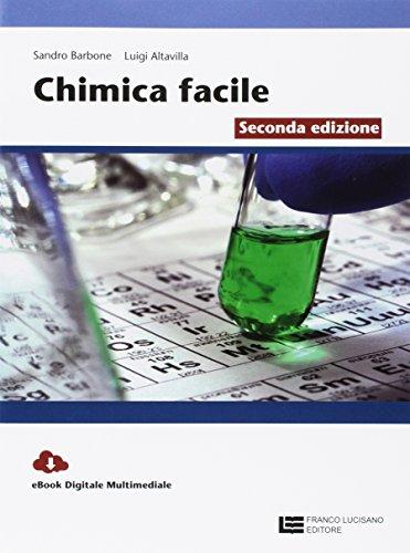 9788808920867: La chimica facile. Volume unico. Per le Scuole superiori. Con Contenuto digitale (fornito elettronicamente)