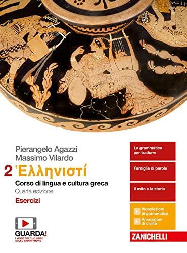9788808927958: Hellenistì. Corso di lingua e cultura greca. Esercizi. Per i Licei e gli Ist. magistrali. Con e-book: 2