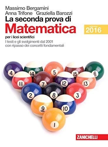 9788808937612: La seconda prova di matematica. Per le Scuole superiori