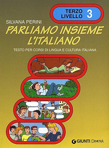 Parliamo Insieme L'Italiano: Volume 3: Perini, Silvana