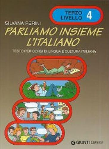 Parliamo Insieme L'Italiano: Volume 4 (Italian Edition): Silvana Perini