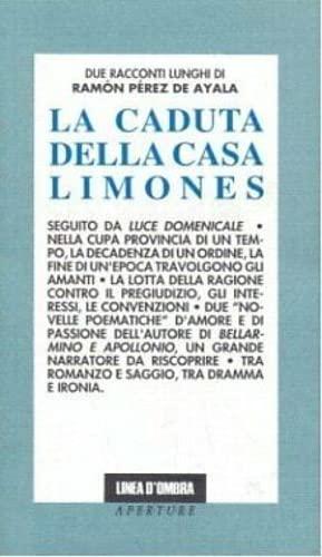 Caduta Della Casa Limones. - Perez De Ayala Ramon