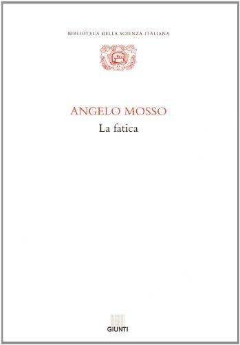 La fatica.: Mosso,Angelo.