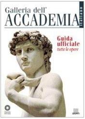 9788809013438: Galleria dell'Accademia. Guida ufficiale. Tutte le opere (Firenze musei)