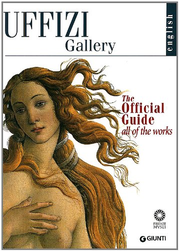The Uffizi: The Official Guide All of the Works: Fossi, Gloria