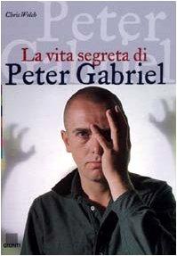 La vita segreta di Peter Gabriel (9788809015135) by [???]