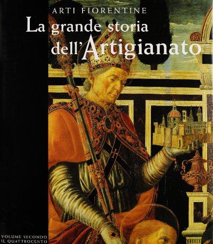 La grande storia dell'artigianato. Arti fiorentine vol.: G. Fossi F.