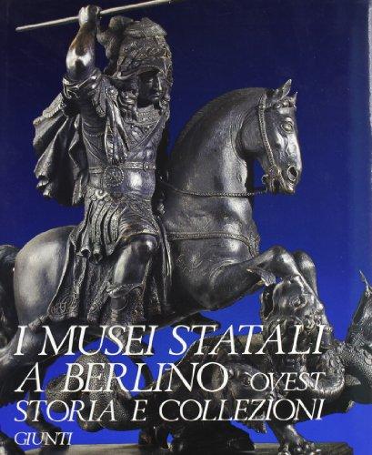 I Musei Statali a Berlino Ovest. Storia e Collezioni.: Shade,G. Muller,W. Gores,B.e altri.