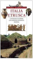 Italia etrusca. Guida completa: F. Paolucci