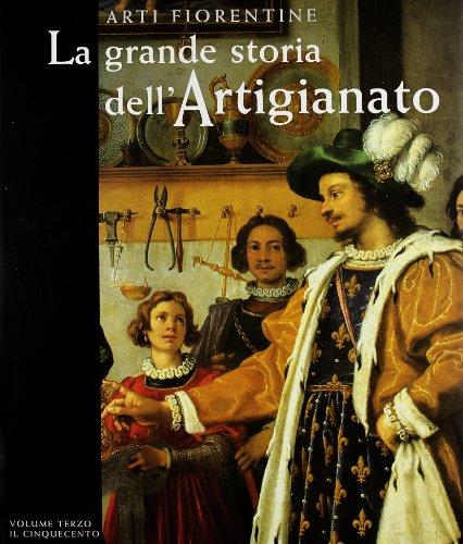 Arti fiorentine. La grande storia dell artigianato.