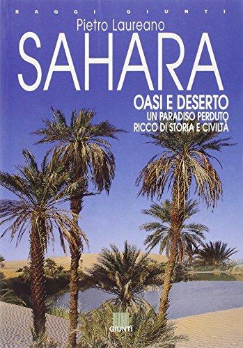 9788809019195: Sahara. Oasi e deserto. Un paradiso perduto ricco di storia e civiltà