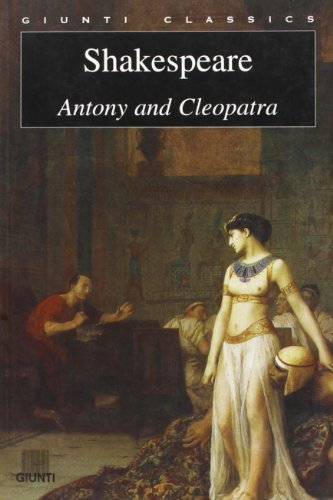 an analysis of antony and cleopatra by william shakespeare Free essay: analysis of shakespeare's antony and cleopatra the most influential writer in all of english literature, william shakespeare was born in 1564 to.