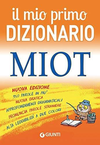 Il mio primo Dizionario: Nuovo MIOT: Redazione lessicografica Giunti