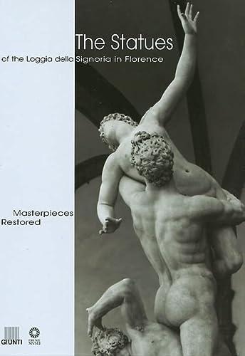 The Statues of the Loggia Della Signoria in Florence: Masterpieces Restored: Ardigo, Achille