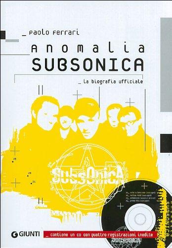 9788809032996: Anomalia Subsonica. La biografia ufficiale. Con CD Audio