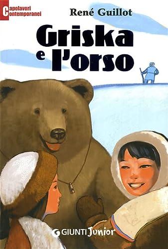 Griska e l'orso (Italian translation of Grishka: Guillot, René