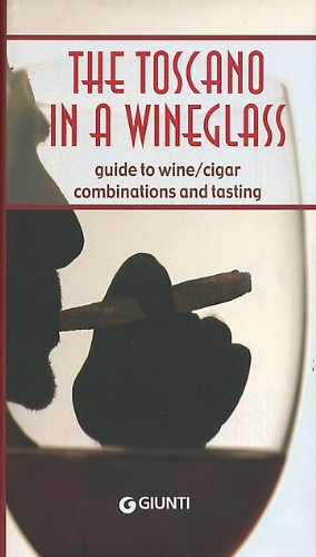 9788809033979: The Toscano in a Wineglass Guide to Wine/cigar Combinations and Tasting
