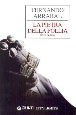 La pietra della follia. Libro panico (8809035933) by Fernando Arrabal